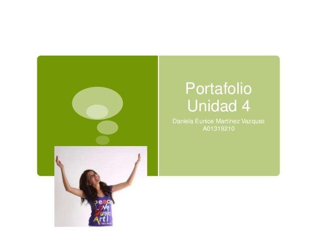 Portafolio Unidad 4 Daniela Eunice Martínez Vazquez A01319210