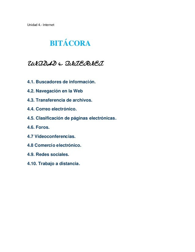 Unidad 4.- InternetBITÁCORAUNIDAD 4.- INTERNET4.1. Buscadores de información.4.2. Navegación en la Web4.3. Transferencia d...