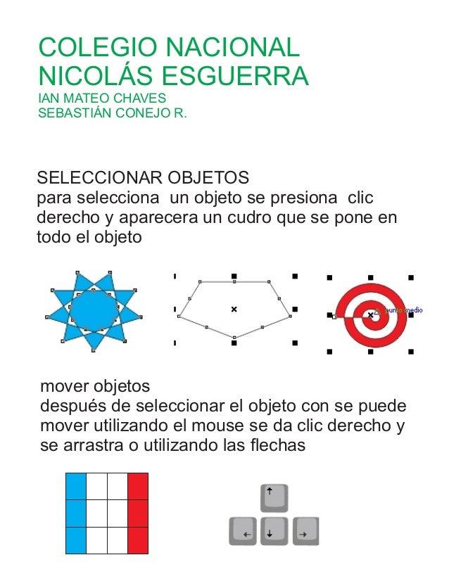 COLEGIO NACIONAL NICOLÁS ESGUERRA IAN MATEO CHAVES SEBASTIÁN CONEJO R. SELECCIONAR OBJETOS para selecciona un objeto se pr...