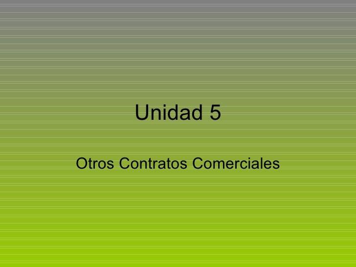 Unidad 5 Otros Contratos Comerciales