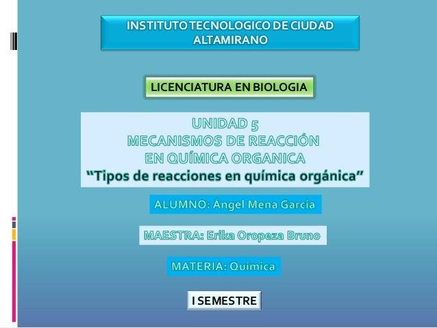 INSTITUTO TECNOLOGICO DE CIUDAD           ALTAMIRANO   LICENCIATURA EN BIOLOGIA         I SEMESTRE