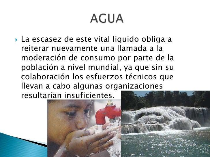 La escasez de este vital liquido obliga a reiterar nuevamente una llamada a la moderación de consumo por parte de la pobla...