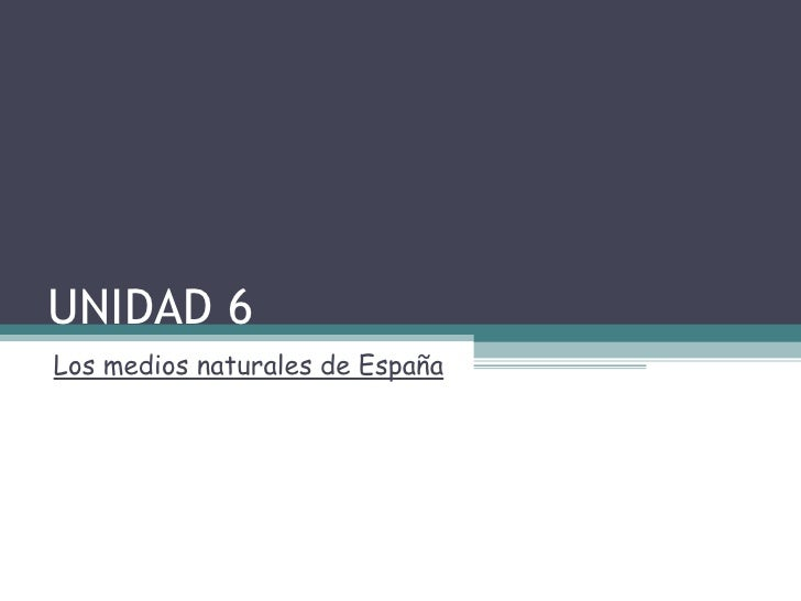 Unidad 6. Los medios naturales de España