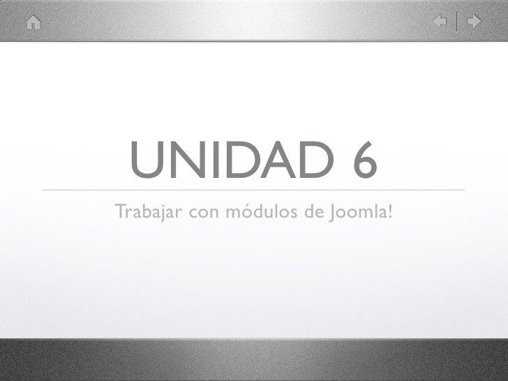 UNIDAD 6Trabajar con módulos de Joomla!
