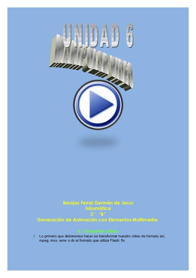 """Barajas Ferral Germán de Jesus                        Informática                           3° """"B""""    Generación de Animac..."""