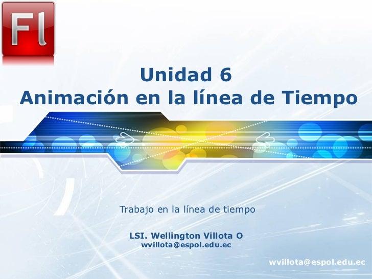 Unidad 6  Animación en la línea de Tiempo Trabajo en la línea de tiempo
