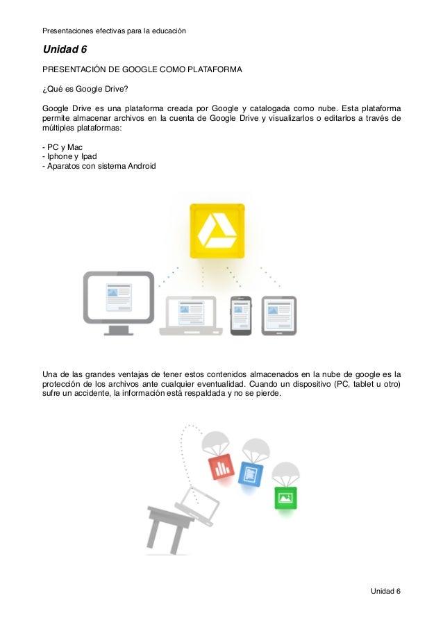 Presentaciones efectivas para la educaciónUnidad 6PRESENTACIÓN DE GOOGLE COMO PLATAFORMA¿Qué es Google Drive?Google Drive ...