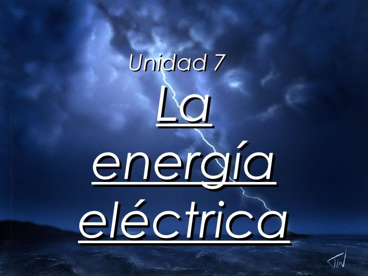Unidad 7 La energía eléctrica
