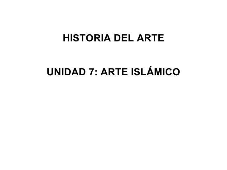 HISTORIA DEL ARTE UNIDAD 7: ARTE ISLÁMICO