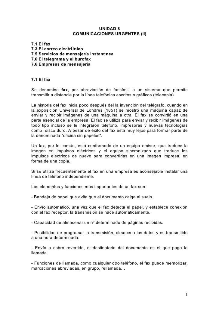 UNIDAD 8                      COMUNICACIONES URGENTES (II)  7.1 El fax 7.3 El correo electrónico 7.5 Servicios de mensajer...