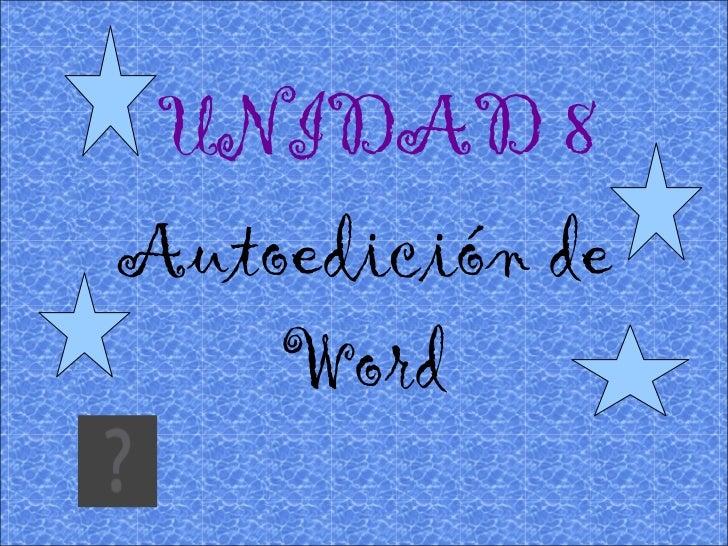 Unidad 8... Autoedición de Word