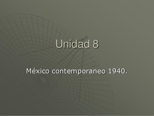 Unidad 8México contemporaneo 1940.