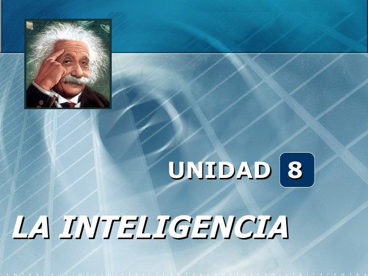 Unidad 8 la inteligencia