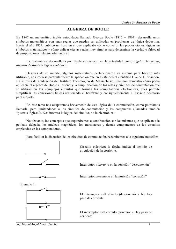 Unidad 3.- Álgebra de Boole                                     ALGEBRA DE BOOLEEn 1847 un matemático inglés autodidacta l...