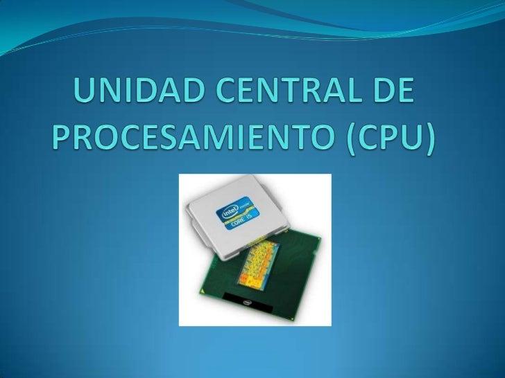 ÍNDICE1.   ¿QUÉ ES CPU?2.   FUNCIONAMIENTO3.   COMPONENTES4.   BUS DE LA CPU5.   EVOLUCIÓN DEL MICROPROCESADOR6.   NÚCLEO7...
