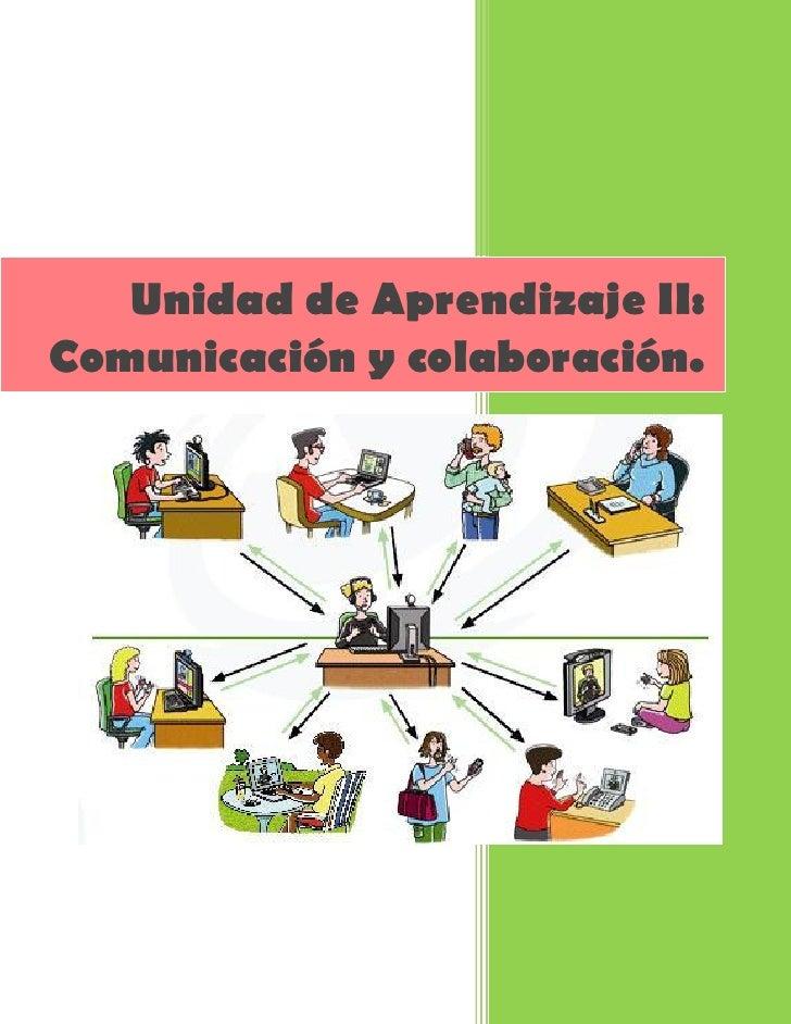 Unidad de Aprendizaje II:Comunicación y colaboración.