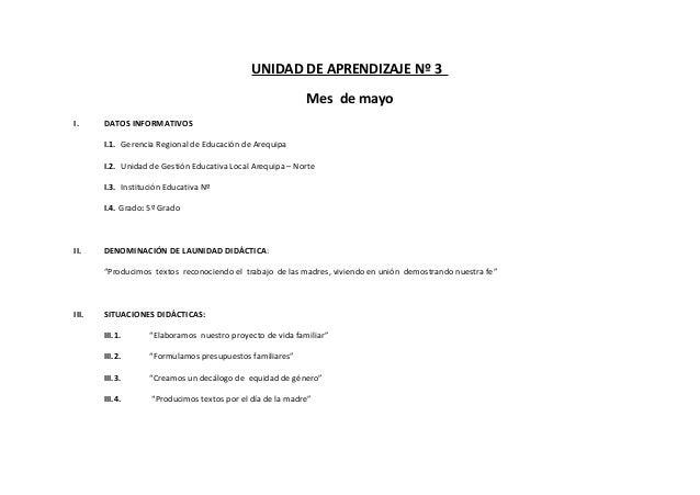 UNIDAD DE APRENDIZAJE Nº 3 Mes de mayo I.  DATOS INFORMATIVOS I.1. Gerencia Regional de Educación de Arequipa I.2. Unidad ...