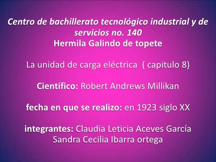 Centro de bachillerato tecnológico industrial y de                servicios no. 140           Hermila Galindo de topete   ...