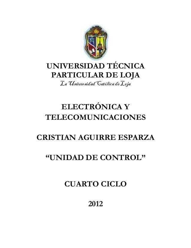 UNIVERSIDAD TÉCNICA PARTICULAR DE LOJA La Universidad Católica de Loja  ELECTRÓNICA Y TELECOMUNICACIONES CRISTIAN AGUIRRE ...