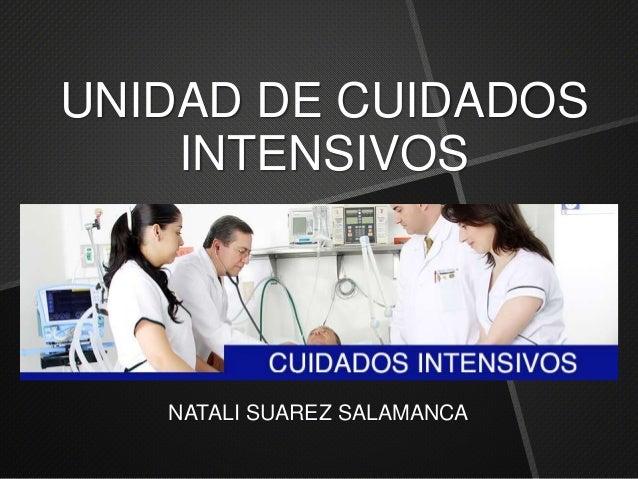 UNIDAD DE CUIDADOS INTENSIVOS NATALI SUAREZ SALAMANCA
