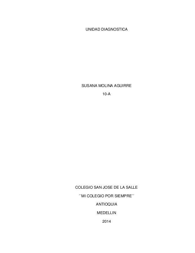UNIDAD DIAGNOSTICA  SUSANA MOLINA AGUIRRE 10-A  COLEGIO SAN JOSE DE LA SALLE ´´MI COLEGIO POR SIEMPRE´´ ANTIOQUIA MEDELLIN...