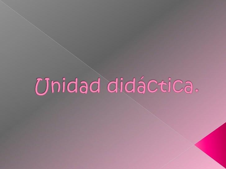Unidad didáctica.<br />