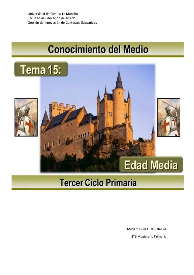 Universidad de Castilla-La Mancha Facultad de Educación de Toledo Gestión de Innovación de Contextos Educativos  Myriam Ol...