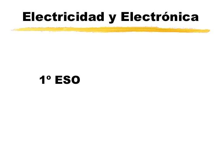 Electricidad y Electrónica 1º ESO