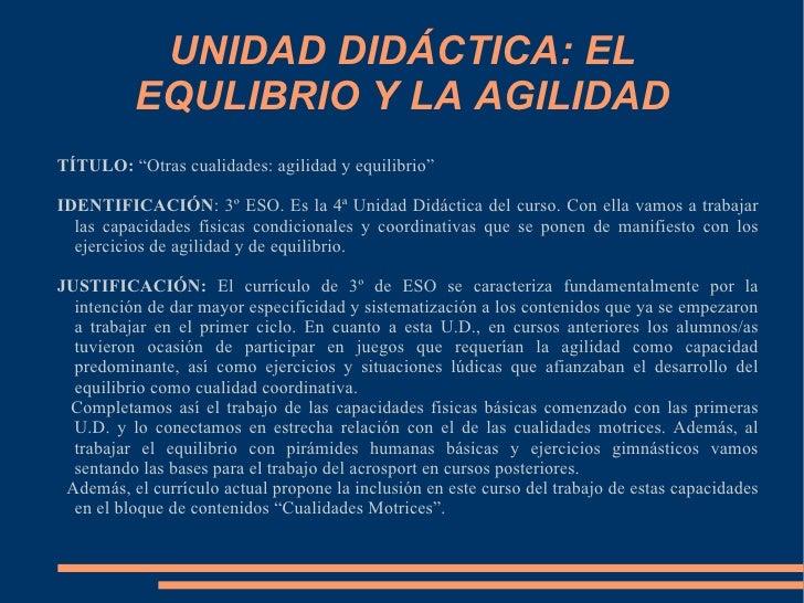 """UNIDAD DIDÁCTICA: EL EQULIBRIO Y LA AGILIDAD TÍTULO:  """"Otras cualidades: agilidad y equilibrio"""" IDENTIFICACIÓN : 3º ESO. E..."""