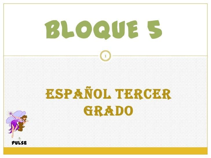 BLOQUE 5              1        ESPAÑOL TERCER            GRADOPulse