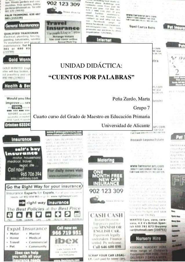 """0 UNIDAD DIDÁCTICA: """"CUENTOS POR PALABRAS"""" Peña Zurdo, Marta Grupo 7 Cuarto curso del Grado de Maestro en Educación Primar..."""