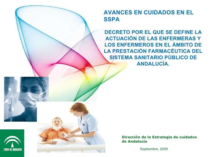 Dirección de la Estrategia de cuidados de Andalucía AVANCES EN CUIDADOS EN EL SSPA DECRETO POR EL QUE SE DEFINE LA ACTUACI...