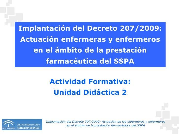 Implantación del Decreto 207/2009: Actuación enfermeras y enfermeros en el ámbito de la prestación farmacéutica del SSPA A...