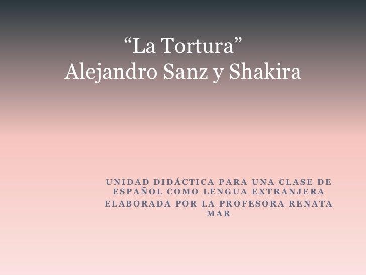 la tortura alejandro sanz y shakira: