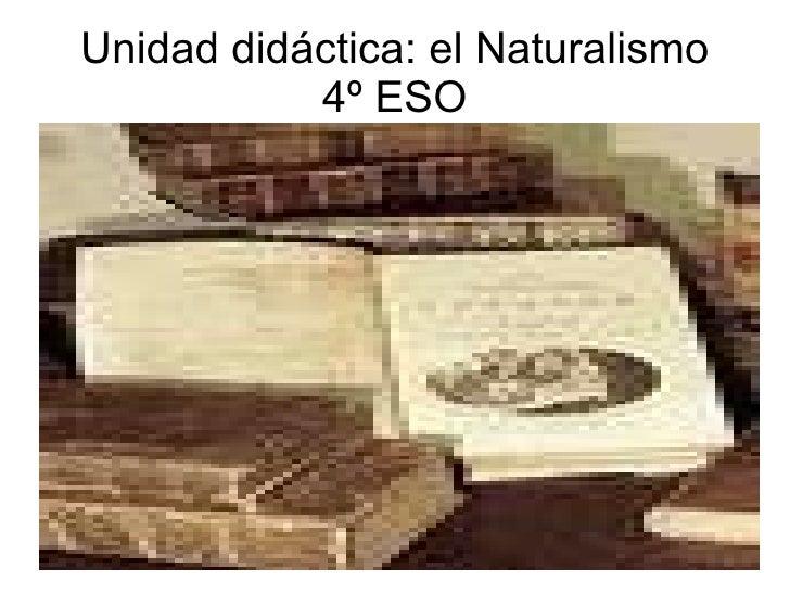 Unidad didáctica el naturalismo