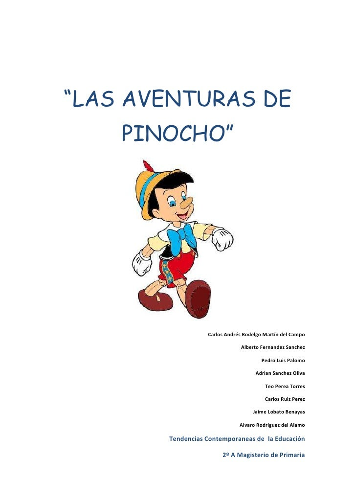 """""""LAS AVENTURAS DE    PINOCHO""""                  Carlos Andrés Rodelgo Martín del Campo                              Alberto..."""