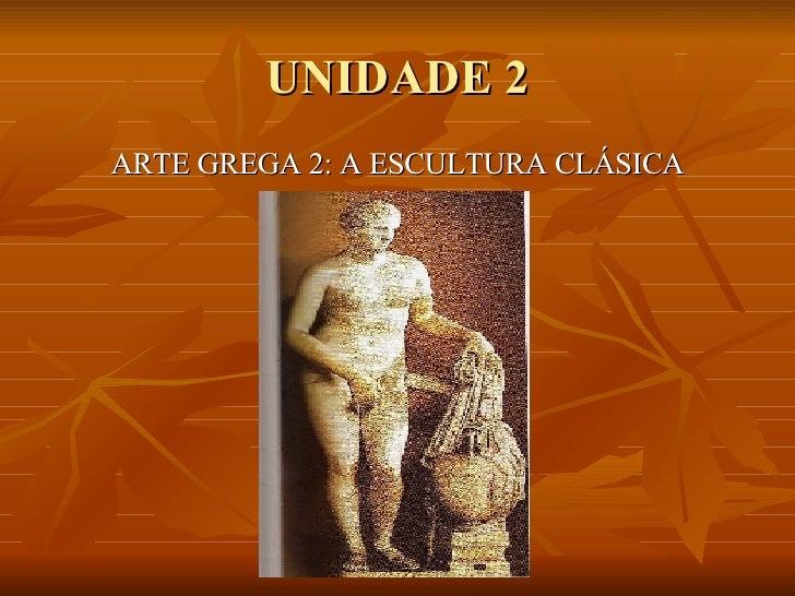 Unidade 2 Escultura Grega