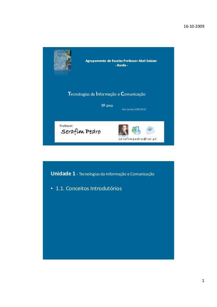 16-10-2009                  Agrupamento de Escolas Professor Abel Salazar                                   - Ronfe -     ...