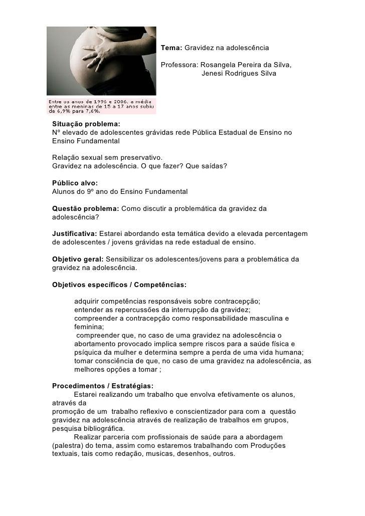 Tema: Gravidez na adolescência                                  Professora: Rosangela Pereira da Silva,                   ...
