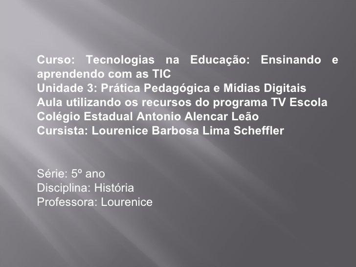 Curso: Tecnologias na Educação: Ensinando e aprendendo com as TIC Unidade 3: Prática Pedagógica e Mídias Digitais Aula uti...