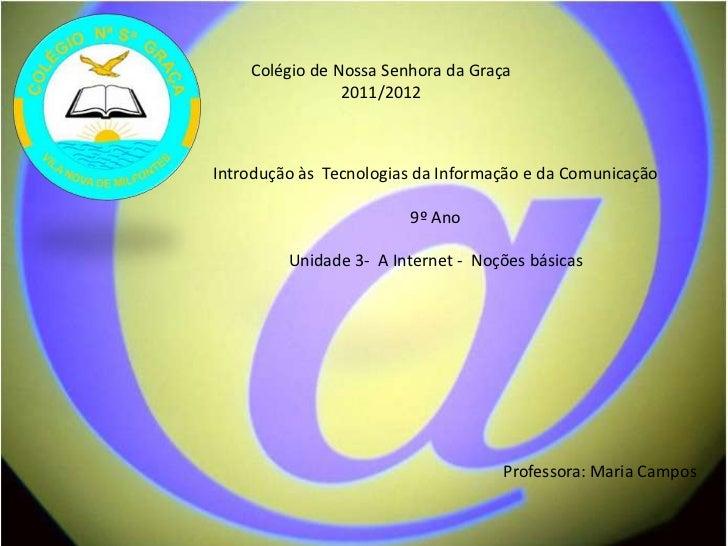Colégio de Nossa Senhora da Graça                2011/2012Introdução às Tecnologias da Informação e da Comunicação        ...