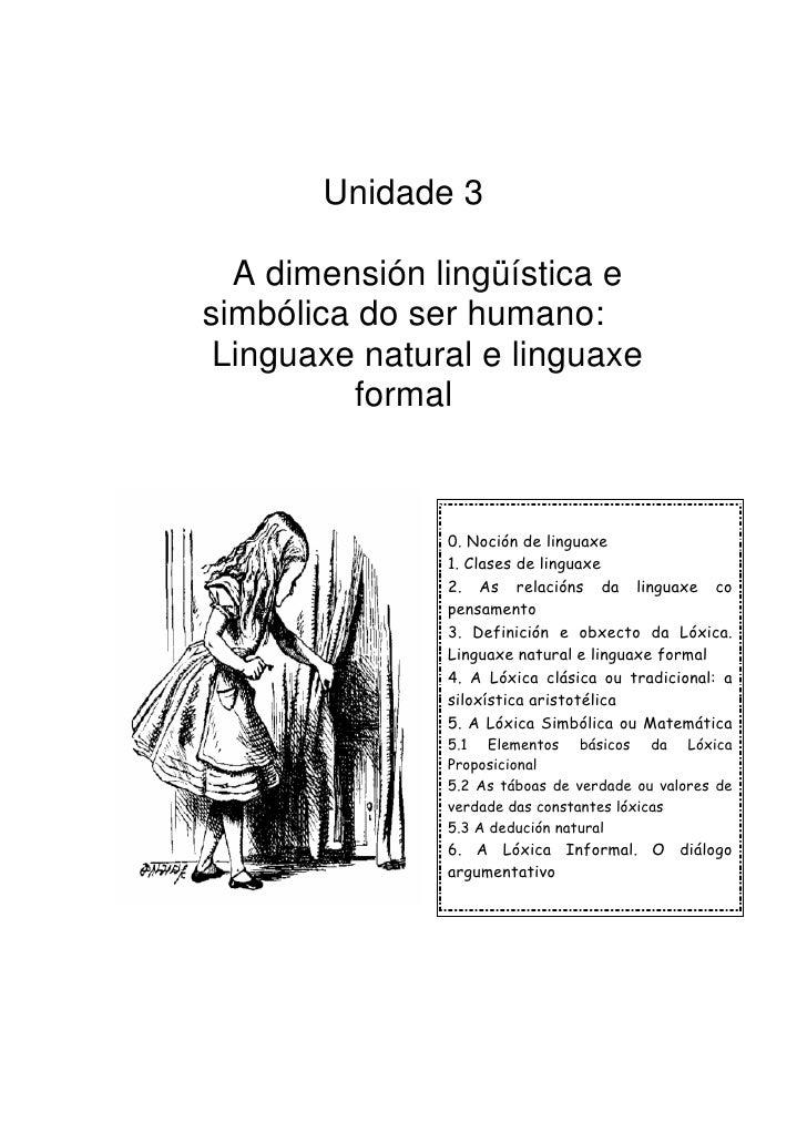 Unidade 3  A dimensión lingüística esimbólica do ser humano: Linguaxe natural e linguaxe          formal               0. ...
