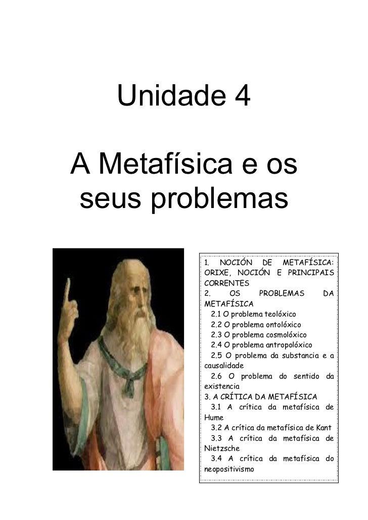 Unidade 4A Metafísica e osseus problemas          1. NOCIÓN DE METAFÍSICA:          ORIXE, NOCIÓN E PRINCIPAIS          CO...