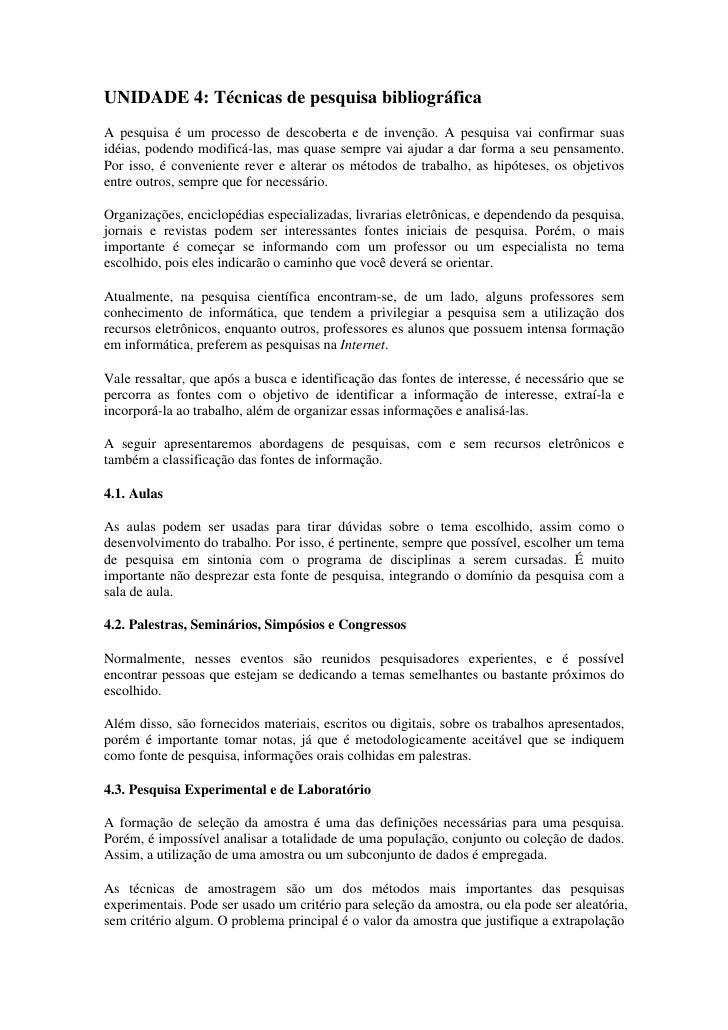 UNIDADE 4: Técnicas de pesquisa bibliográficaA pesquisa é um processo de descoberta e de invenção. A pesquisa vai confirma...