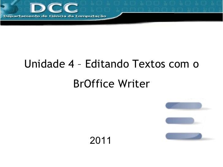 Unidade 4 – Editando Textos com o BrOffice Writer 2011