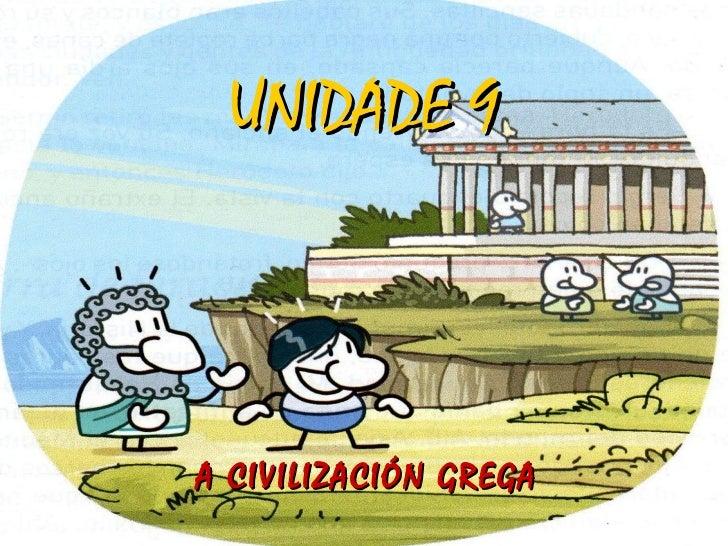 UNIDADE 9 A CIVILIZACIÓN GREGA