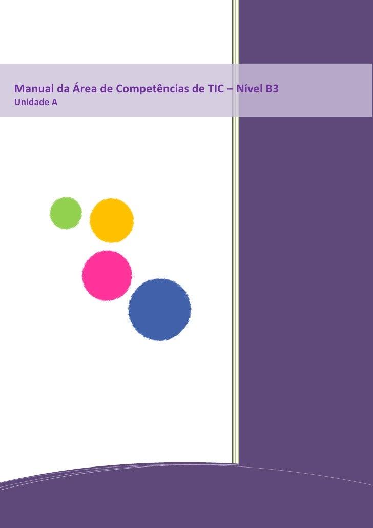 Manual da Área de Competências de TIC – Nível B3 Unidade A                                          Erro! Não foi especifi...