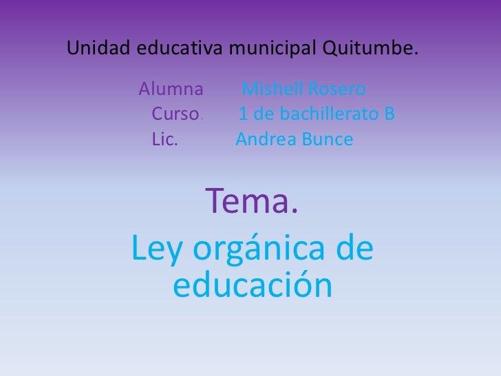 Unidad educativa municipal Quitumbe.       Alumna     Mishell Rosero        Curso.   1 de bachillerato B        Lic.     A...