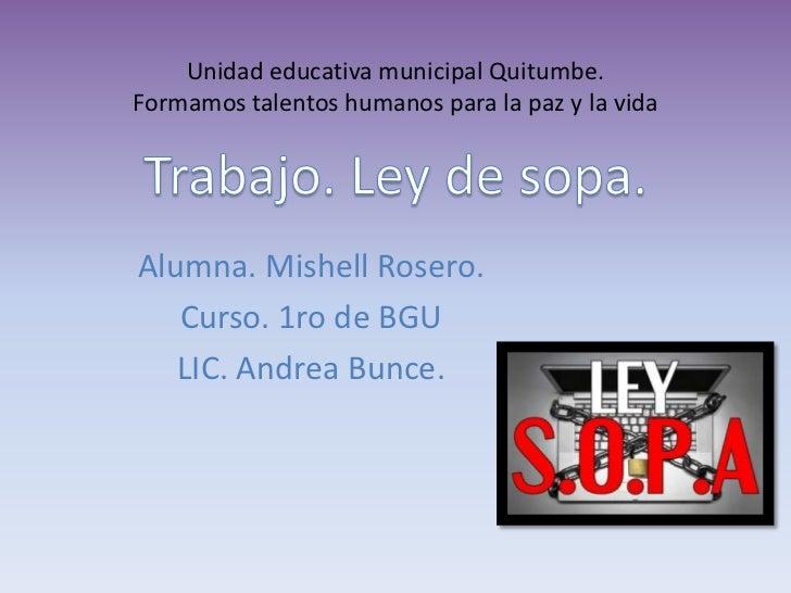 Unidad educativa municipal Quitumbe.Formamos talentos humanos para la paz y la vidaAlumna. Mishell Rosero.   Curso. 1ro de...