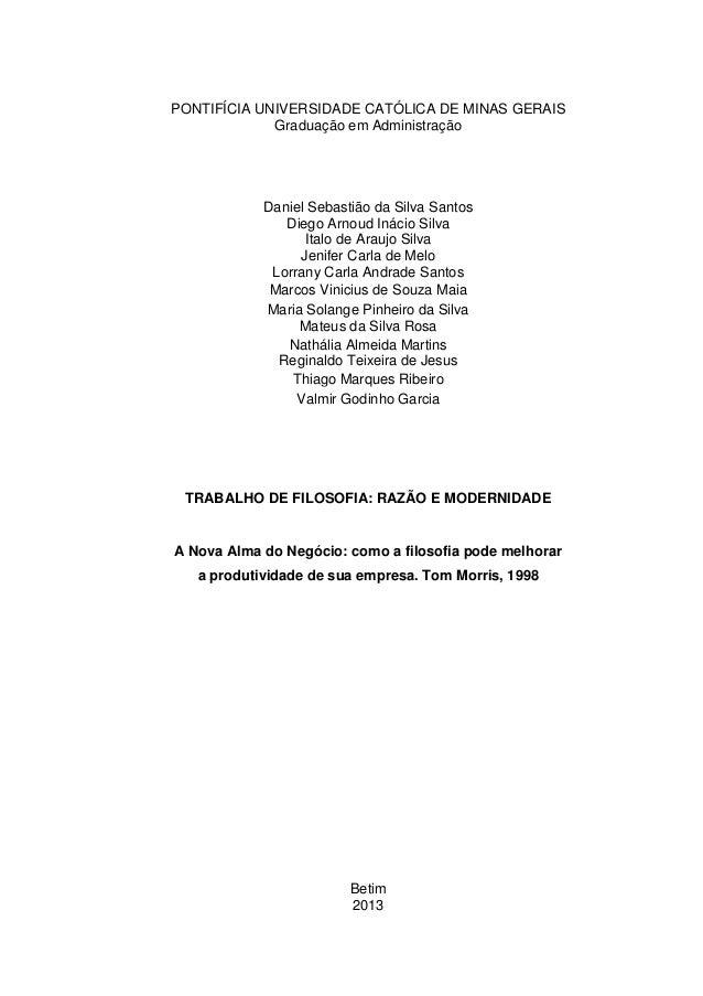 PONTIFÍCIA UNIVERSIDADE CATÓLICA DE MINAS GERAIS Graduação em Administração Daniel Sebastião da Silva Santos Diego Arnoud ...